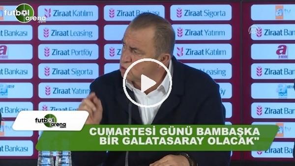 """Fatih Terim: """"Cumartesi günü bambaşka bir Galatasaray olacak"""""""