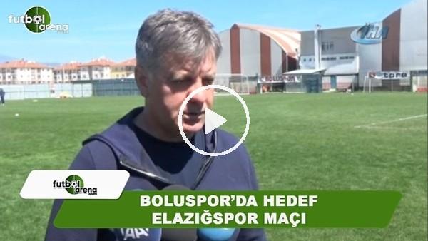 Boluspor'da hedef Elazığspor maçı