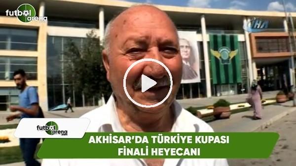 Akhisar'da Türkiye Kupası finali heyecanı