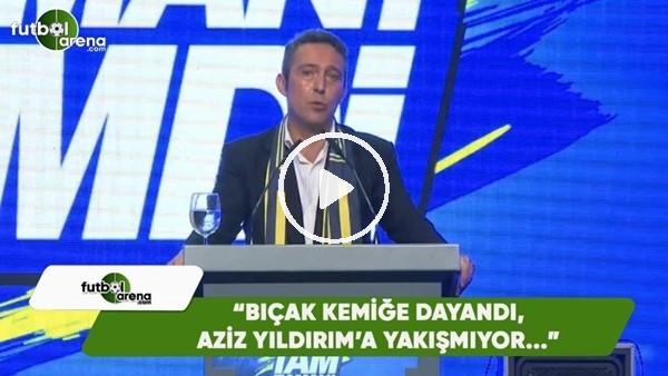 """Ali Koç: """"Bıçak kemiğe dayandı, Aziz Yıldırım'a yakışmıyor"""""""