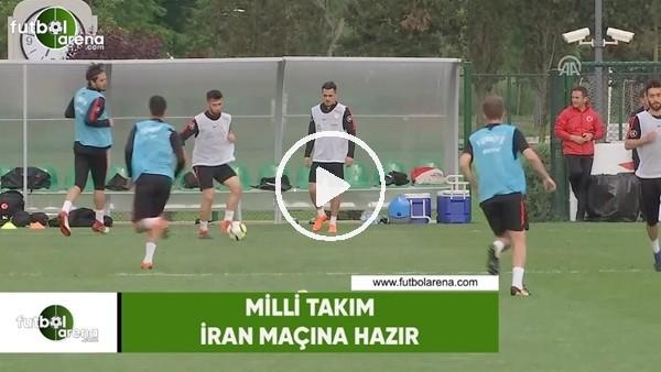 A Milli Futbol Takımı, İran maçına hazır