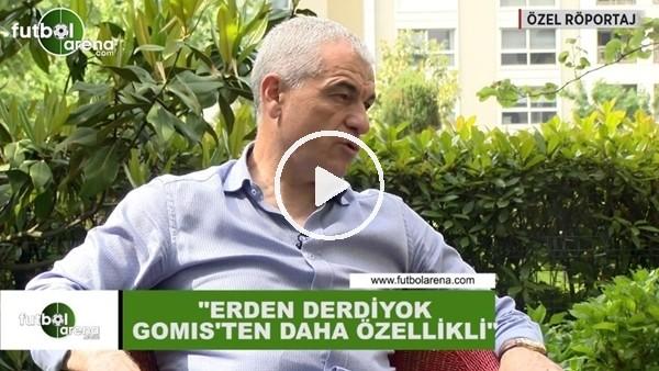 """Rıza Çalımbay: """"Eren Derdiyok, Gomis'ten daha özellikli"""""""