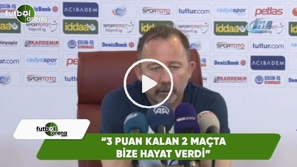 """Sergen Yalçın: """"3 puan kalan 2 maçta bize hayat verdi"""""""