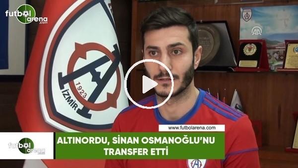 Altınordu, Sinan Osmanoğlu'nu transfer etti
