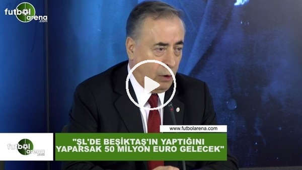 """Mustafa Cengiz: """"Şampiyonlar Ligi'nde Beşiktaş'ın yaptığını yaparsak 50 Milyon Euro gelecek"""""""