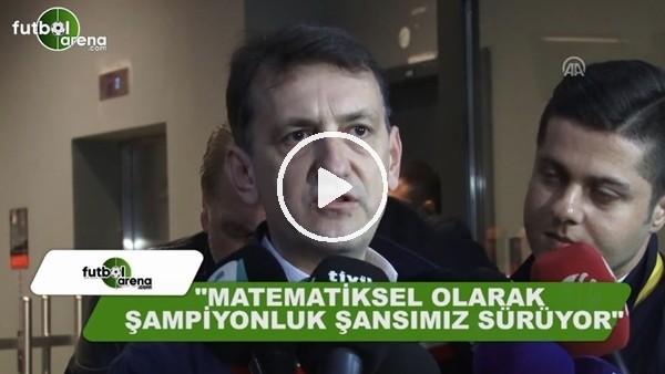 """Metin Albayrak: """"Matematiksel olarak şampiyonluk şansımız devam ediyor"""""""