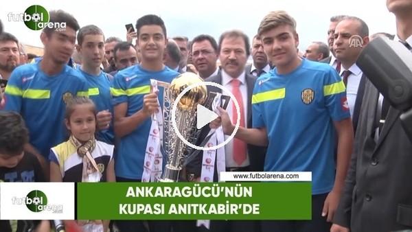 Ankaragücü'nün kupası Anıtkabir'de
