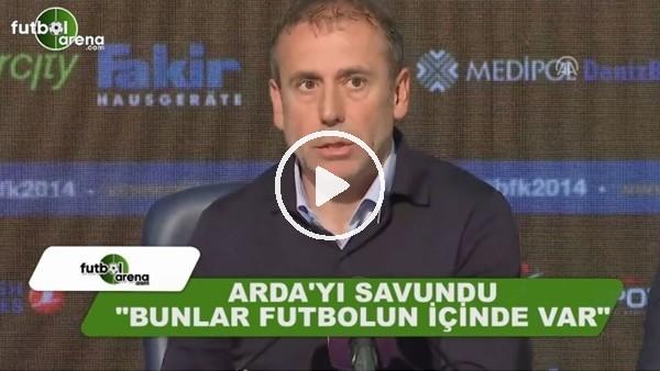 """Abdullah Avcı, Arda Turan'ı savundu! """"Bunlar futbolun içinde var"""""""