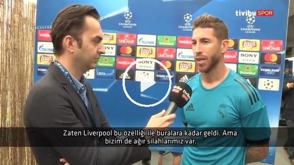 Sergio Ramos'tan Liverpool maçı öncesi açıklamalar