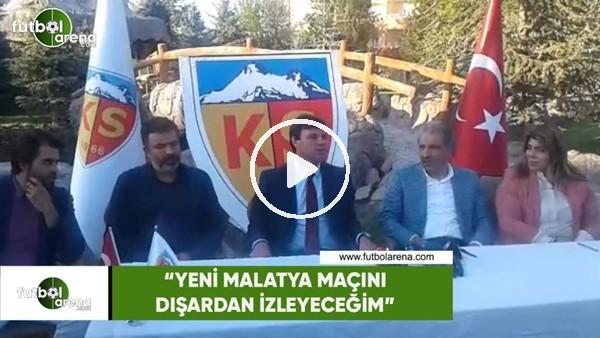 """Ertuğrul Sağlam: """"Yeni Malatya maçını dışardan izleyeceğim"""""""