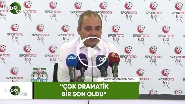 """Erkan Sözeri: """"Çok dramatik bir son oldu"""""""