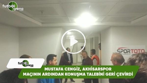 Mustafa Cengiz, Akhisaspor maçının ardından konuşma talebini geri çevirdi
