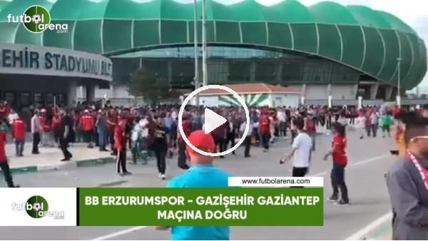 'BB Erzurumspor - Gazişehir Gaziantep maçı öncesi stat çevresi