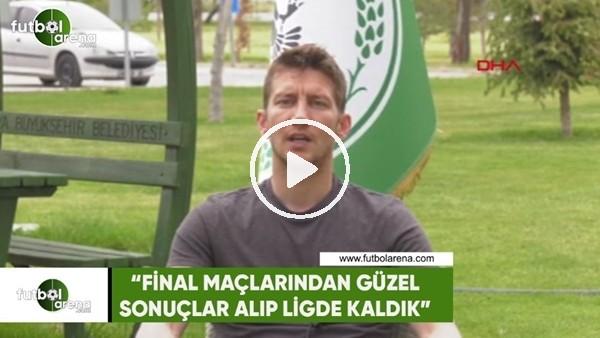 """Ferhat Öztorun: """"Final maçlarından güzel sonuçlar alıp ligde kaldık"""""""