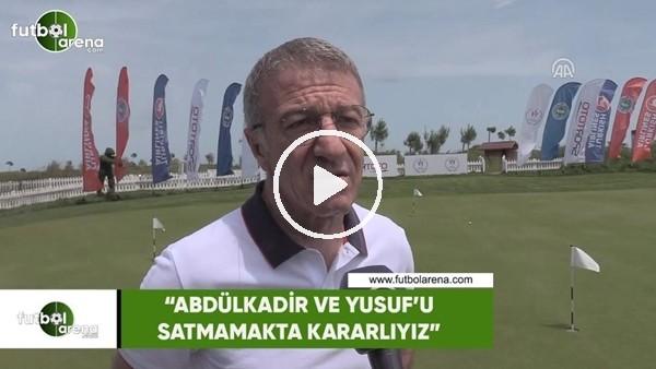 """Ahmet Ağaoğlu: """"Abdülkadir ve Yusuf'u satmamakta kararlıyız"""""""