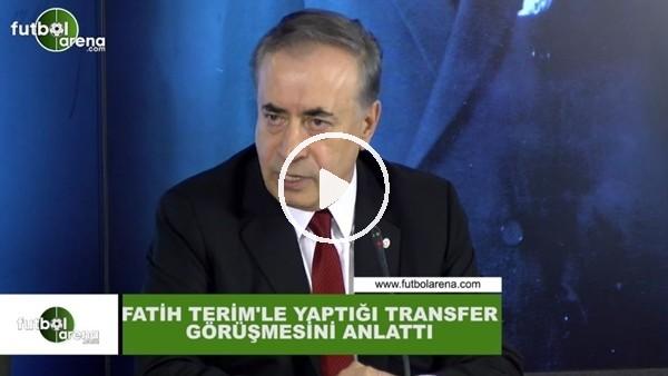 Mustafa Cengiz, Fatih Terim ile yaptığı transfer görüşmesini anlattı