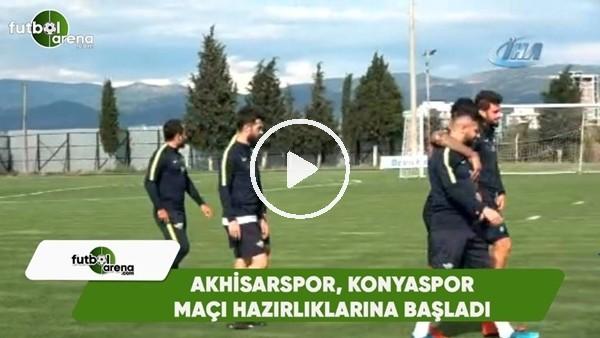 Akhisarspor, Konyaspor maçı hazırlıklarına başladı
