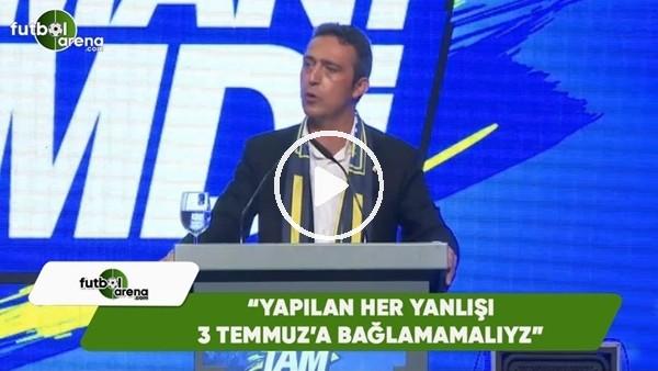 """Ali Koç: """"Yaplan her yanlışı 3 Temmuz'a bağlamamalıyız"""""""