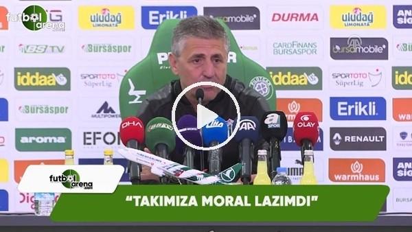 "Bursaspor Teknik Sorumlusu Gancev: ""Takımımıza moral lazımdı"""