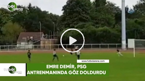 Emre Demir, PSG antrenmanında göz doldurdu