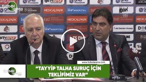 """Ünal Karaman: """"Tayyip Talha Suruç için teklifimiz var"""""""