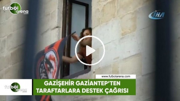 Gazişehir Gaziantep'ten taraftarlara destek çağrısı