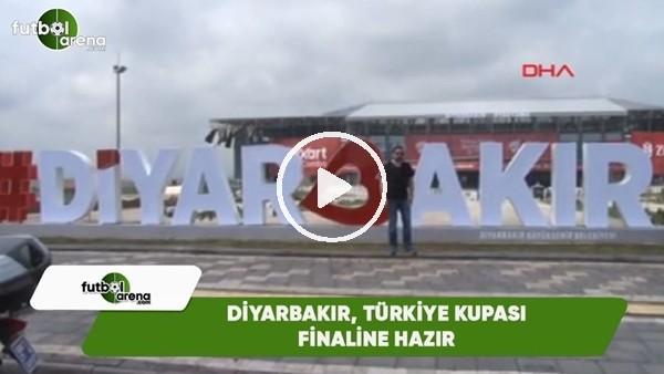 Diyarbakır, Ziraat Türkiye Kupası finaline hazır