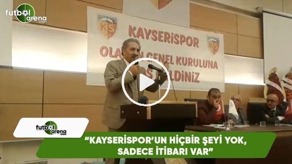 """Erol Bedir: """"Kayserispor'un hiçbir şeyi yok, sadece itibarı var"""""""