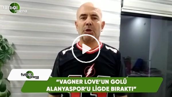 """Ercan Yıldırım: """"Vagner Love'un golü Alanyaspor'u ligde bıraktı"""""""