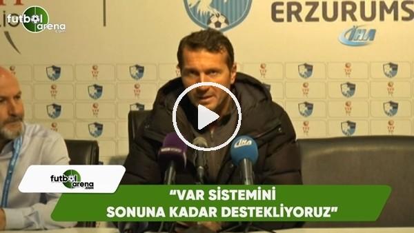 """'Bayram Bektaş: """"VAR Sistemini sonuna kadar destekliyoruz"""""""