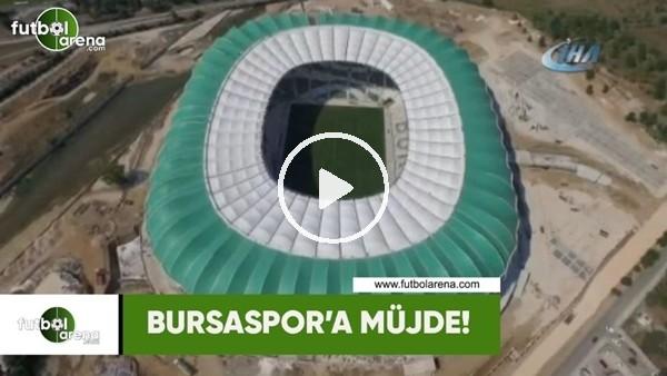 Bursaspor'a müjde!