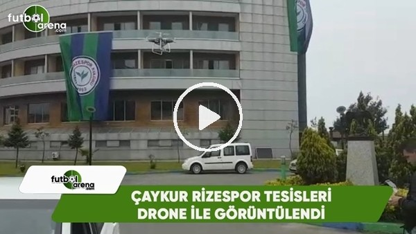 Çaykur Rizespor tesisleri, drone kamerasıyla görüntülendi