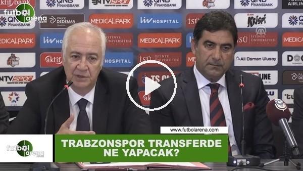 Trabzonspor transferde ne yapacak?