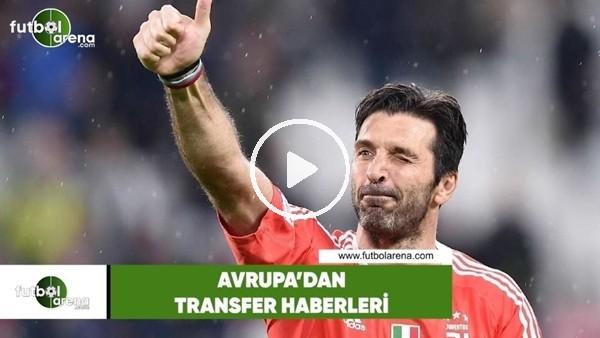 Avrupa'dan transfer haberleri (22 Mayıs 2018)