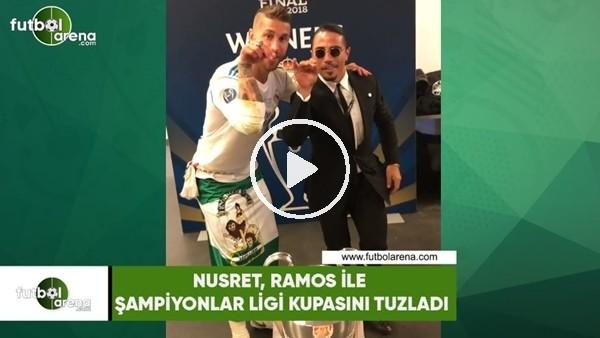 Nusret, Ramos ile Şampiyonlar Ligi kupasını tuzladı