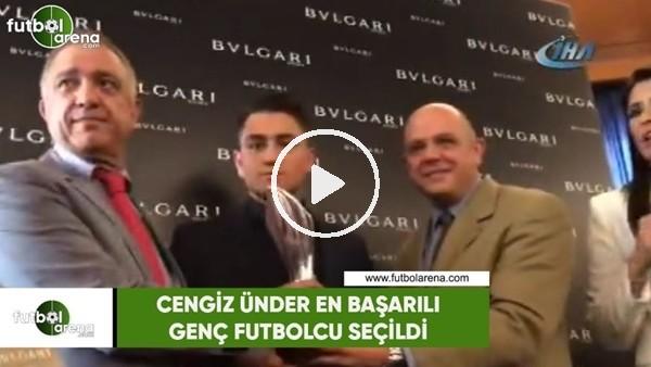 Cengin Ünder en başarılı genç futbolcu seçildi