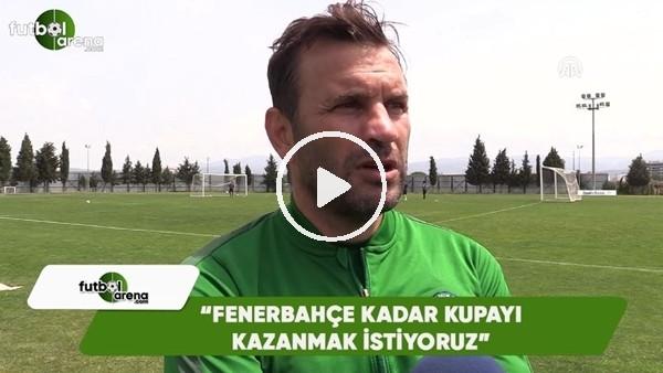 """Okan Buruk: """"Fenerbahçe kadar kupayı kazanmak istiyoruz"""""""