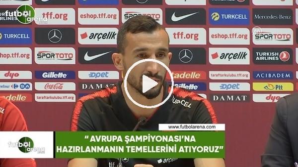 """Mehmet Topal: """"Avrupa Şampiyonası'na hazırlanmanın temellerini atıyoruz"""""""