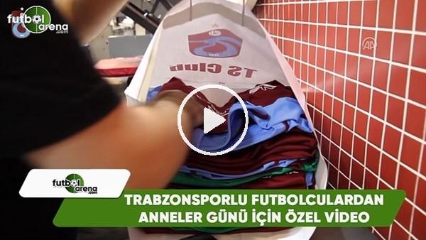 Trabzonsporlu futbolculardan Anneler Günü'ne özel video