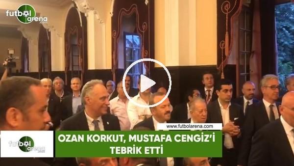 Ozan Korkut, Mustafa Cengiz'i tebrik etti
