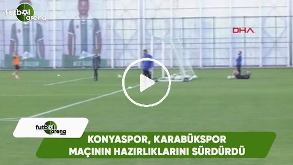 Konyaspor, Karabükspor maçının hazırlıklarını sürdürdü