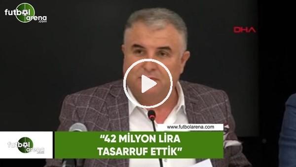 """Antalyaspor Başkanı Cihan Bulut: """"42 milyon lira tasarrufumuz oldu"""""""