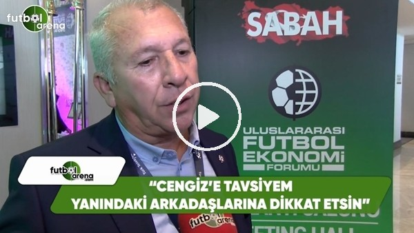 """Seyit Mehmet Özkan: """"Cengiz Ünder'e tavsiyem yanındaki arkadaşlara dikkat etsin"""""""