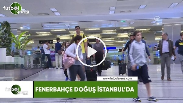 Fenerbahçe Doğuş İstanbul'da!