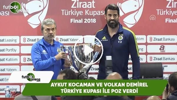 Aykut Kocaman ile Volkan Demirel, Türkiye Kupası ile poz verdi