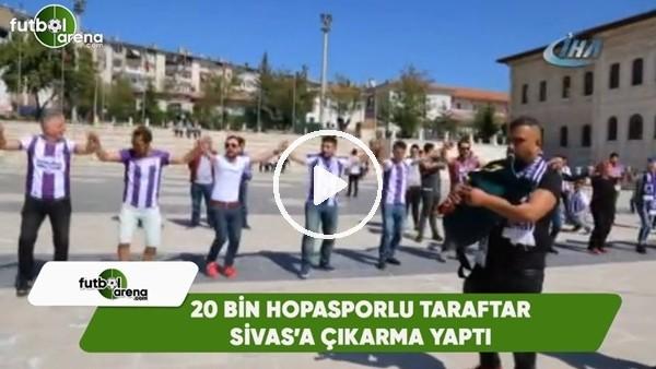 20 bin Hopasporlu taraftar Sivas'a çıkarma yaptı