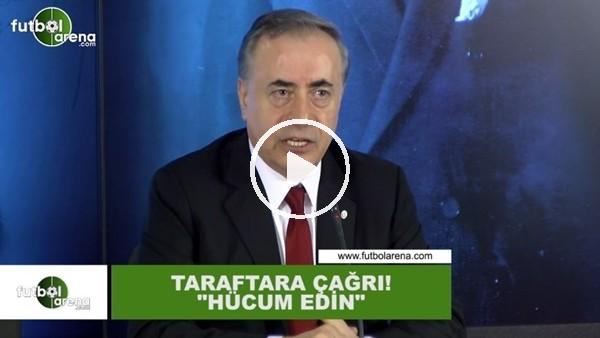"""Mustafa Cengiz'den taraftara çağrı: """"Hücum edin.."""""""