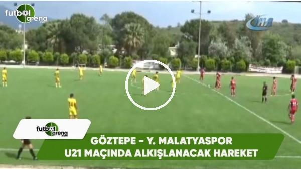 Göztepe - Evkur Yeni Malatyaspor U21 maçında alkışlanacak hareket