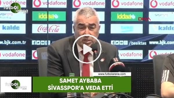 Samet Aybaba, Sivasspor'a veda etti