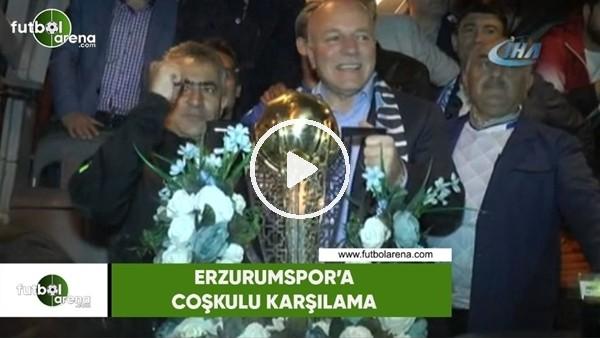 Süper Lig'e çıkan Erzurumspor'a muhteşem karşılama